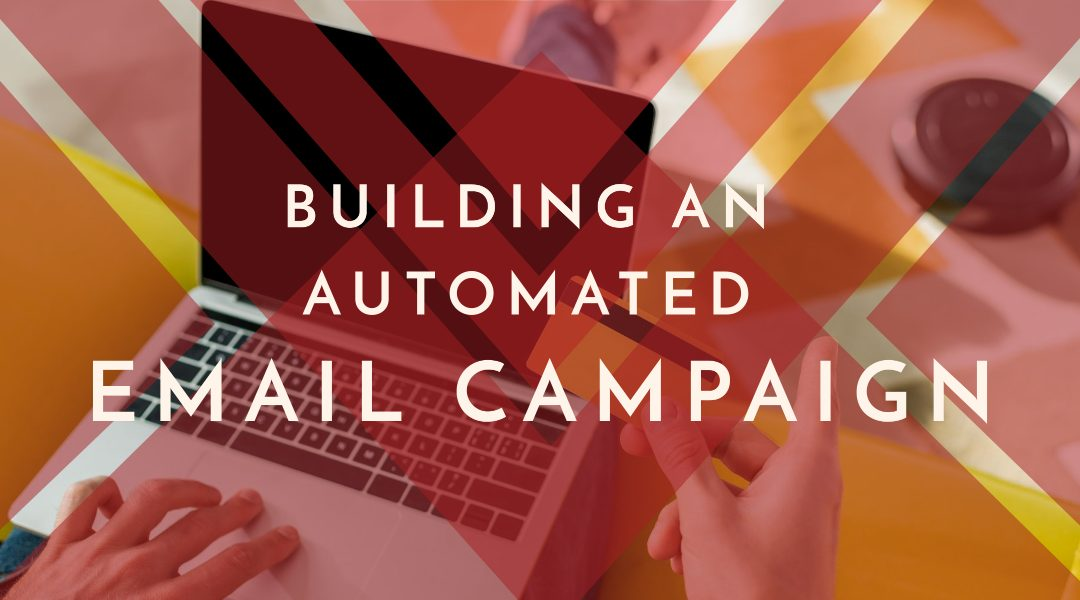 Build an Automated Email Campaign in 5 easy steps