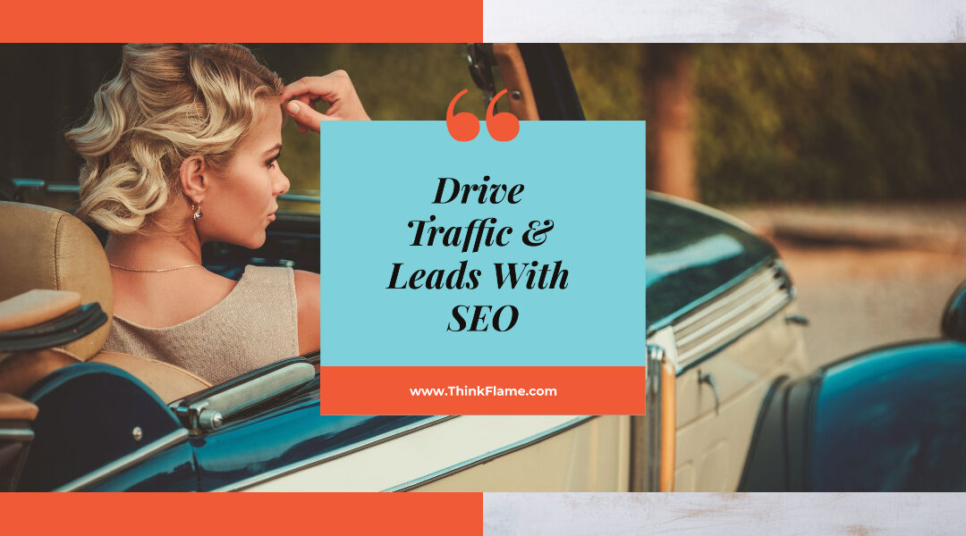 Drive Traffic & Leads With SEO