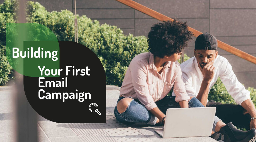 Building Your First Email Campaign
