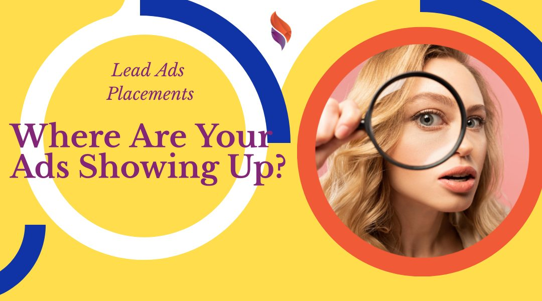 Facebook Lead Ads Placements: Where Are Your Ads Showing Up?