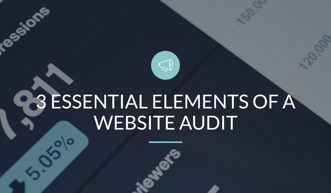 3 Essential Elements of a Website Audit