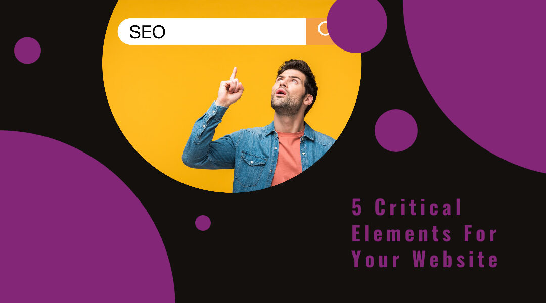 5 Critical Elements For Your Website