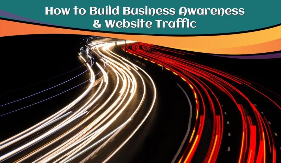 5 Ways to Generate Awareness & Online Traffic